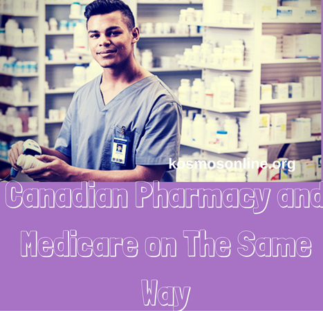 Canadian Pharmacy and Medicare on The Same Way